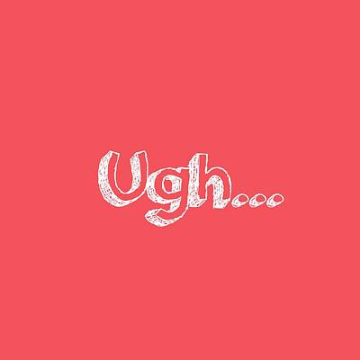 Ugh Art Print by Inspired Arts