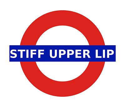 Digital Art - United Britain - Stiff Upper Lip by Richard Reeve
