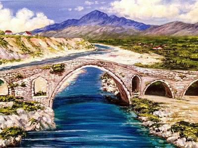 Painting - Ura E Mesit - Location Shkoder Albania by Alban Dizdari