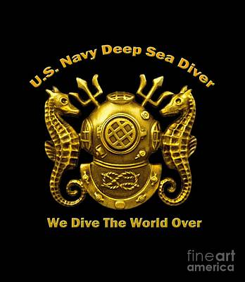 Digital Art - U.s. Navy Deep Sea Diver We Dive The World Over by Walter Colvin