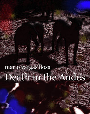 Imaginary Worlds Mixed Media - Vargas Llosa Poster Death In Andes by Paul Sutcliffe