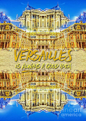 Photograph - Versailles Is Always A Good Idea Paris France by Beverly Claire Kaiya