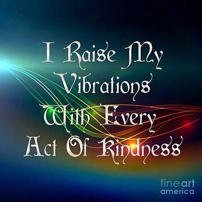 Digital Art - Vibrations Affirmation Kindness  by Rachel Hannah