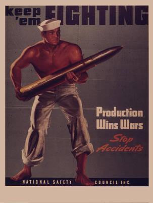 War Production Painting - Vintage Poster - Keep 'em Fighting by Vintage Images