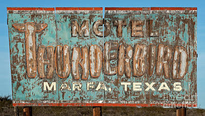 Photograph - Vintage Weathered Thunderbird Motel Sign Marfa Texas by John Stephens