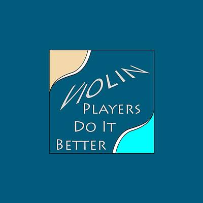 Shirt Digital Art - Violin Players Do It Better 5657.02 by M K  Miller