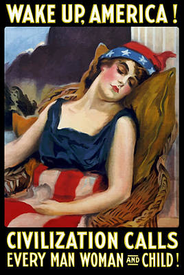 World War I Painting - Wake Up America - Civilization Calls by War Is Hell Store