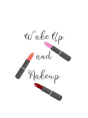 Digital Art - Wake Up And Makeup by Kathleen Sartoris