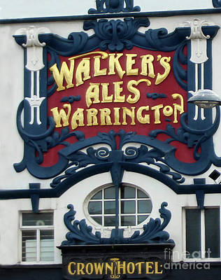 Photograph - Walkers Ales Warrington Sign Outside Crown Hotel In Liverpool Uk by Doc Braham