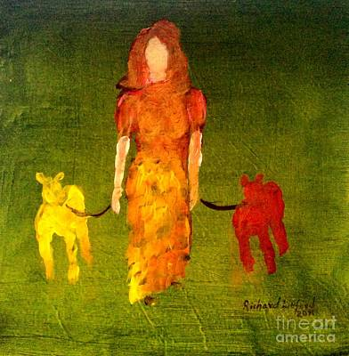 Painting - Walking My Dogs Who Will Speak To You If You Know How To Listen by Richard W Linford