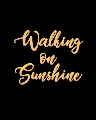 Pop Art Mixed Media - Walking on Sunshine - Minimalist Print - Typography - Quote Poster by Studio Grafiikka
