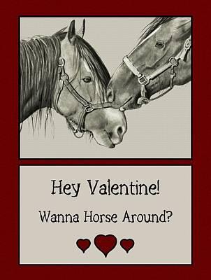 Horse Lovers Drawing - Wanna Horse Around Valentine by Joyce Geleynse