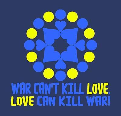 War Can't Kill Love. Love Can Kill War Art Print