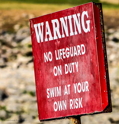 Photograph - Warning by Erich Grant