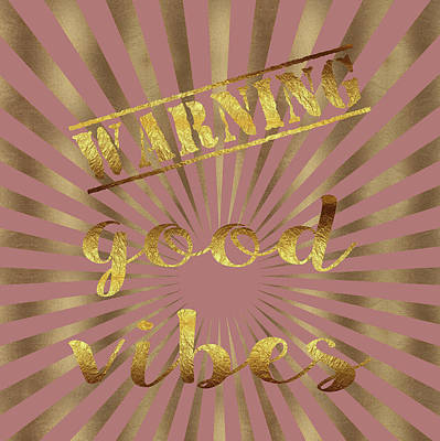 Warning, Good Vibes Typography Art Print by Georgeta Blanaru