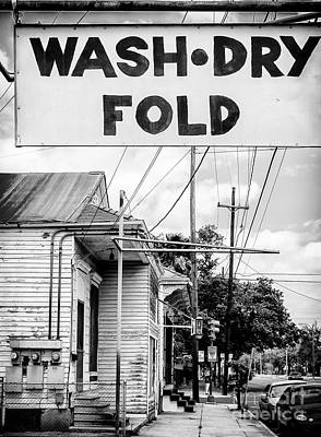 Photograph - Wash - Dry - Fold - Nola by Kathleen K Parker