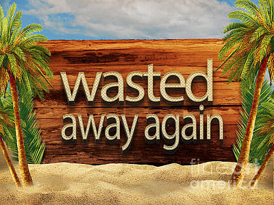 Wasted Away Again Jimmy Buffett Art Print by Edward Fielding
