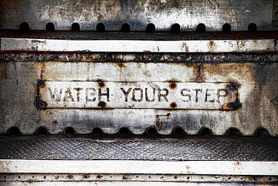 Beige Metal Photograph - Watch Your Step Sign by Carol Leigh