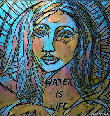 Alleyvision Digital Art - Water Is Life by Heather Alley