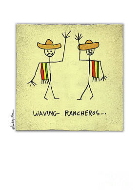 Painting - Waving Rancheros... by Will Bullas