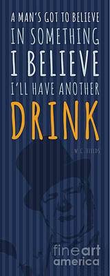 Movies Digital Art - W.c. Wells Quote - Drink by Pablo Franchi