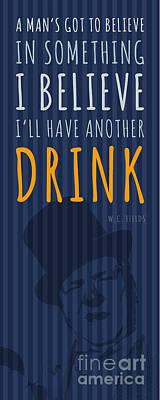 Digital Art - W.C. Wells quote - Drink by Drawspots Illustrations