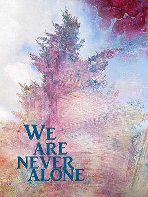 Mixed Media - We Are Never Alone by John Fish