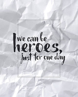 Hero Wall Art - Digital Art - We Can Be Heroes by Samuel Whitton