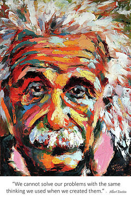Derek Russell Wall Art - Painting - We Cannot Solve Our Problems With The Same Thinking We Used When We Created Them - Albert Einstein by Derek Russell