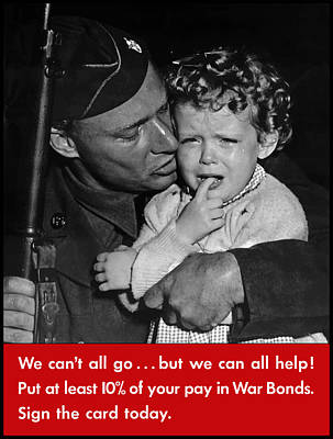 United States Mixed Media - We Can't All Go - Ww2 Propaganda  by War Is Hell Store