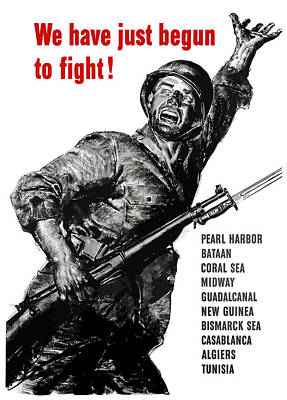 We Have Just Begun To Fight -- Ww2 Art Print by War Is Hell Store