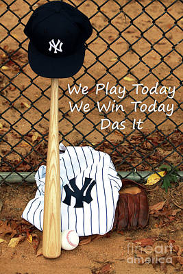 Photograph - We Play Today We Win Today by John Rizzuto