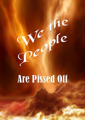 Photograph - We The People Are Pissed Off 5462.02 by M K Miller