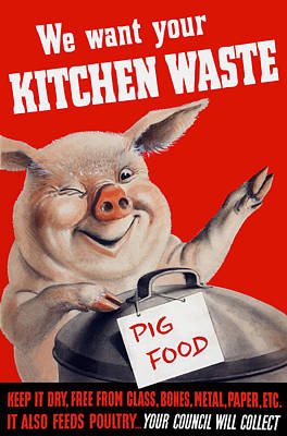Food Stores Mixed Media - We Want Your Kitchen Waste Pig  by War Is Hell Store