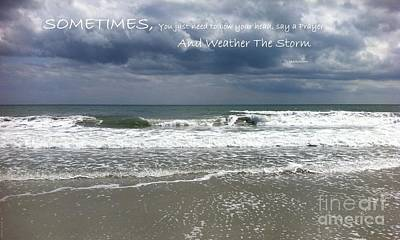 Photograph - Weather The Storm by Shelia Kempf