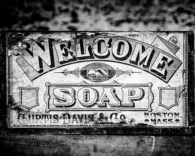 Photograph - Welcome Soap In Black And White by Lisa Russo