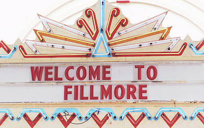 Photograph - Welcome To Fillmore- Photography By Linda Woods by Linda Woods