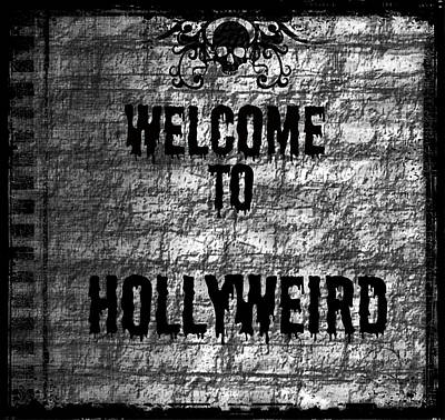 Digital Art - Welcome To Hollyweird by Absinthe Art By Michelle LeAnn Scott