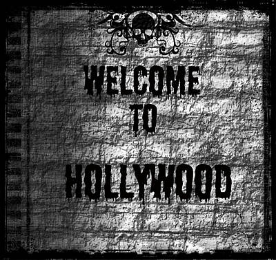 Digital Art - Welcome To Hollywood by Absinthe Art By Michelle LeAnn Scott