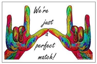 We're Just A Perfect Match Art Print
