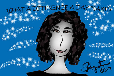 What A Differnce A Day Makes Print by Sharon Augustin