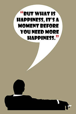 Painting - What Is Happiness - Mad Men Poster Don Draper Quote by Beautify My Walls