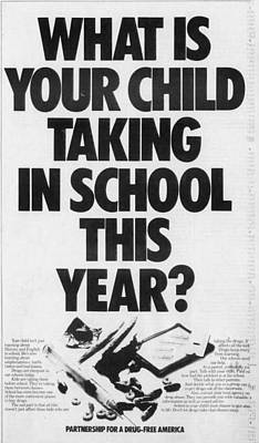 Anti Drug Poster Photograph - What Is Your Child Taking In School This Year Ad  by Dwayne