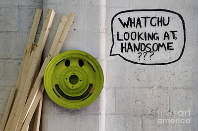 Funny Signs Photograph - Whatchu Looking At Handsome by Bob Christopher