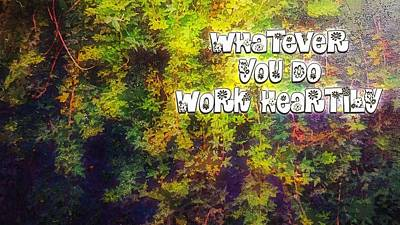 Digital Art - Whatever You Do Work Heartily Colossians 3 23 by Payet Emmanuel