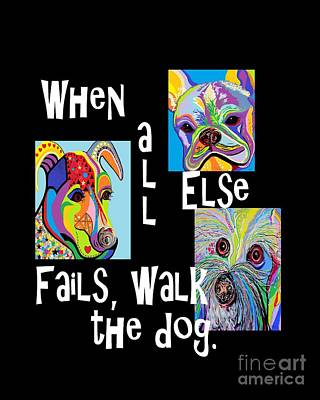 French Bull Dog Wall Art - Painting - When All Else Fails, Walk The Dog by Eloise Schneider Mote