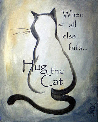 Painting - When All Else Fails...hug The Cat by Dina Dargo