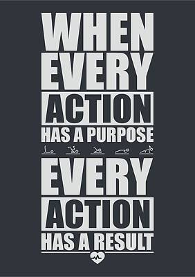 When Every Action Has A Purpose Every Action Has A Result Gym Motivational Quotes Art Print by Lab No 4