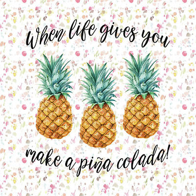 Painting - When Life Gives You Pineapple Make A Pina Colada by Georgeta Blanaru
