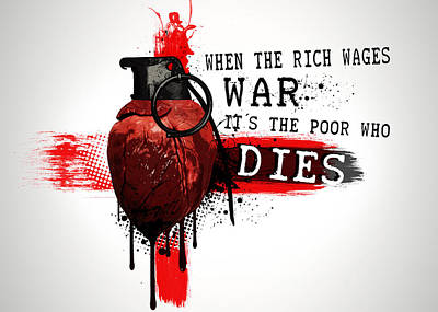 When The Rich Wages War... Art Print by Nicklas Gustafsson